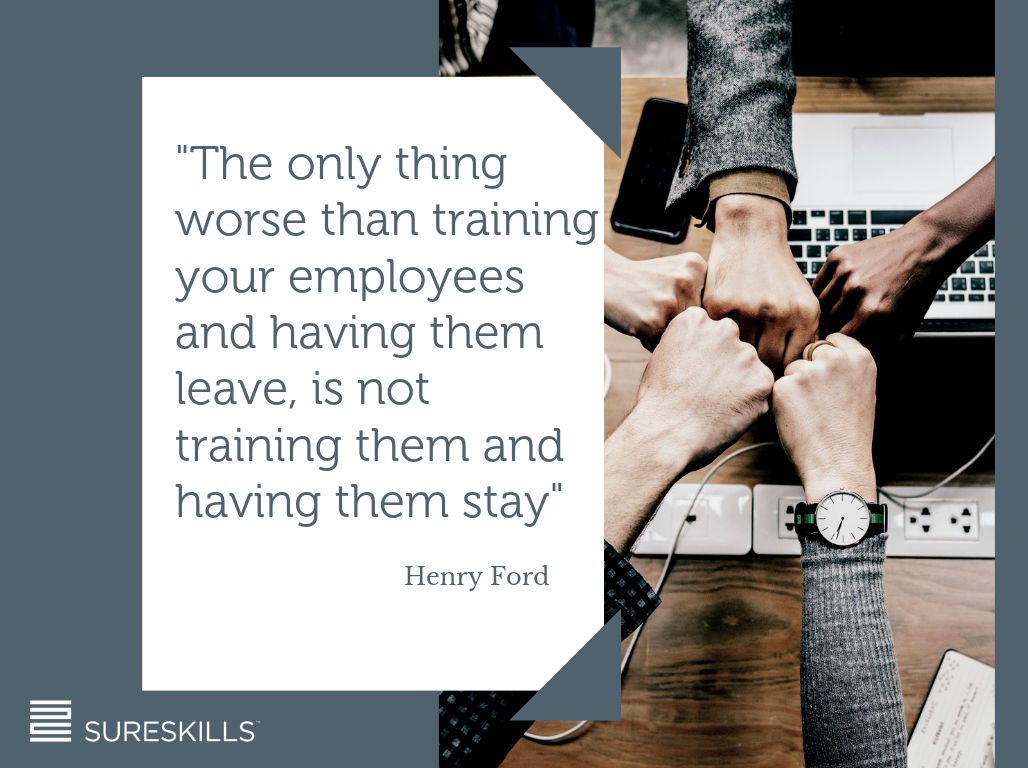 _The only thing worse than training your employees and having them leave, is not training them and having them stay_